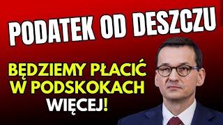 S-Y UWAGA! Premier VATeusz Morawiecki w 2022 wprowadzi PODATEK OD DESZCZU nawet dla mieszkańca bloku
