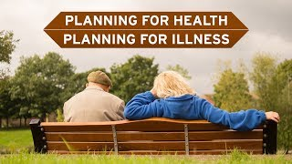 Comprehensive Planning for Health and Illness