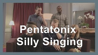 Pentatonix - Random / Silly Singing