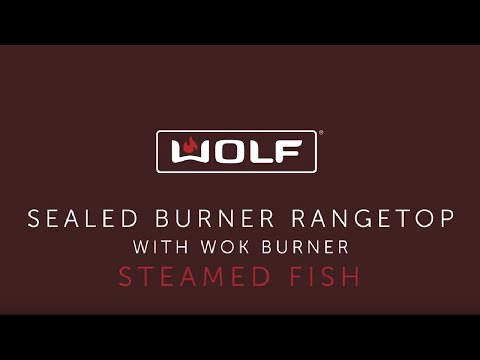 Wolf Sealed Burner Rangetop with Wok Burner - Steamed Fish