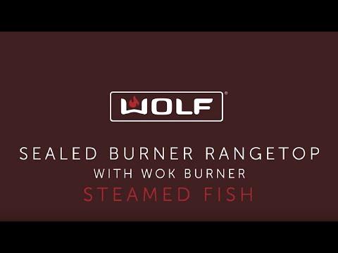 Wolf Sealed Burner Rangetop with Wok Burner - Steamed Fish