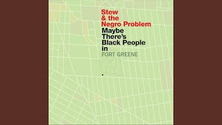 Maybe There's Black People (In Fort Greene)