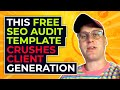 This FREE SEO Audit Template CRUSHES Client Generation