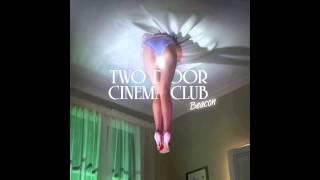 Two Door Cinema Club   Beacon (Full Album)