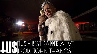 Tus - Best Rapper Alive Prod. John Thanos - Official Video Clip