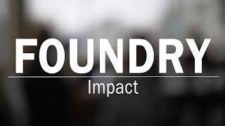 Foundry: Impact