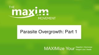 Parasite Overgrowth: Part 1