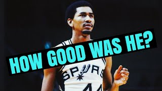 How Good Was The IceMan George Gervin REALLY?