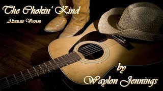 Waylon Jennings - The Chokin' Kind (Alternate Version)