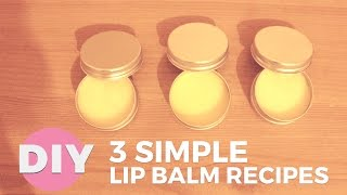 DIY: 3 Super Easy Lip Balm Recipes | 100% Natural Ingredients