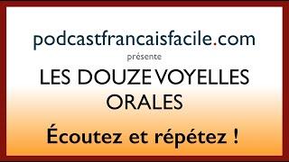 Les Voyelles Orales Du Francais - Podcastfrancaisfacile