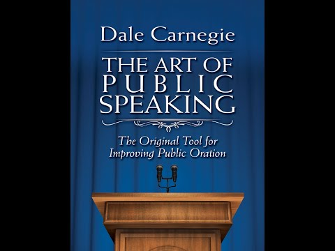 The Art of Public Speaking The Original Tool for Improving Public Oration by Dale Carnegie