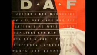 D.A.F. - Als Wär's das Letzte Mal