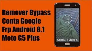 Moto G5 Plus (XT1686) FRP (Google Account) Lock Remove Done