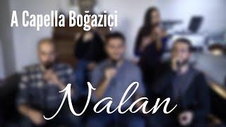 A Capella Boğaziçi   Nalan (Emir Can İğrek Cover)
