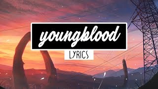 5 Seconds Of Summer   Youngblood (Lyrics)