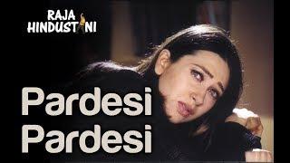 Pardesi Pardesi Lyrics New Full Video Song -Raja   - YouTube