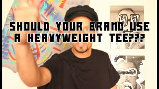 Should Your Brand Use A Heavyweight T Shirt?