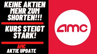 AMC Entertainment Aktie Update - Keine Aktien mehr zum Shorten! Kurs steigt heute stark!