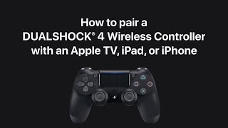 How to pair a DUALSHOCK 4 Wireless Controller with Apple TV, iPad, or iPhone – Apple Support
