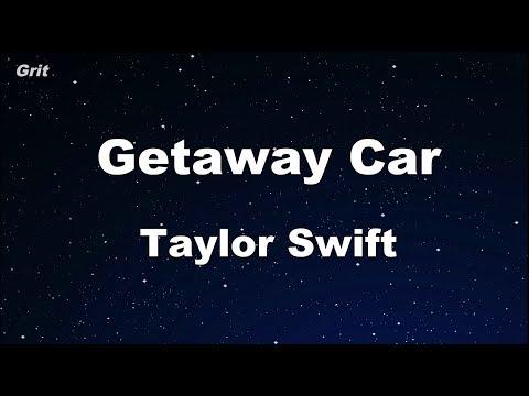 Getaway Car - Taylor Swift Karaoke 【No Guide Melody】 Instrumental