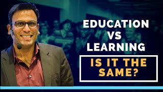 Education Vs Learning: Is It the Same?| Amandeep Thind