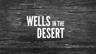 Wells in the Desert