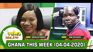 Ghana This Week On Peace 104.3 Fm  (04 /04/ 2020)
