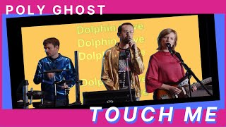 POLY GHOST – Touch me (Official)