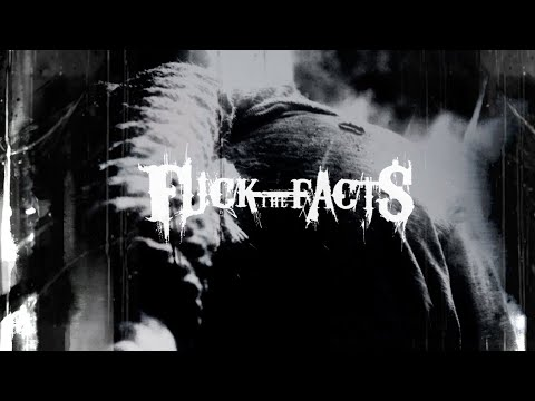 Fuck The Facts 'Ailleurs' Music Video