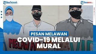 Pesan Melawan Covid-19 Melalui Mural