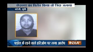 Woman burn to death by her neighbour for opposing eve-teasing in Bareilly