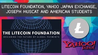 Litecoin Foundation, Yahoo Japan Exchange, Joseph Muscat and More