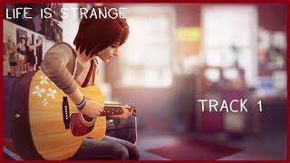 Life Is Strange™ Soundtrack - Track 1 Extended