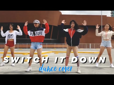 SWITCH IT DOWN DANCE COVER