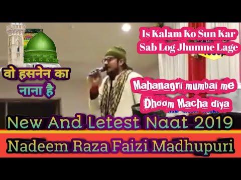 Nadeem Raza Faizi Madhupuri~Rabiulawwal Special Kalam👉Wo Hasnain Ka Nana Hai - Mumbai 08/12/2018
