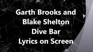 Dive Bar - Garth Brooks & Blake Shelton