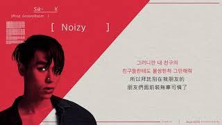 【中字】Sik-K(식케이) - NOIZY (Prod. GroovyRoom)