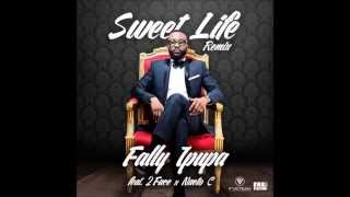 Fally Ipupa - Sweet Life Remix Ft. 2Face Idibia & Naeto C