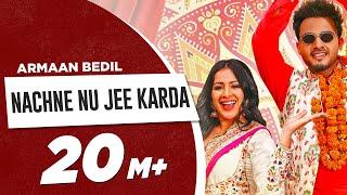Nachne Nu Jee Karda (Full Video)   Armaan Bedil   Sara Gurpal   Latest Haryanvi x Punjabi Song 2019