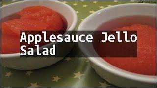 Recipe Applesauce Jello Salad