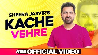SHEERA JASVIR Live 3 | Kache Vehre (Official Video) | Latest Punjabi Songs 2020
