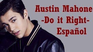 TRADUCCION: Do it Right - Austin Mahone ft. Rob The Villain