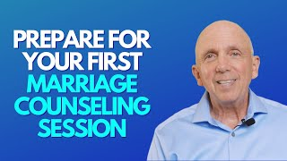How To Prepare For Your First Marriage Counseling Session | Paul Friedman