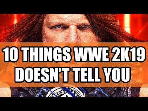 10 Things WWE 2K19 Doesn't Tell You