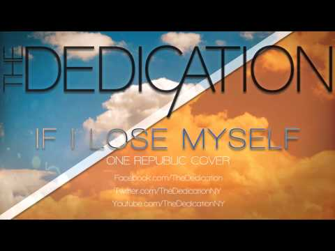 One Republic - If I Lose Myself (The Dedication Cover)