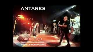 BARON ROJO.DAME LA OPORTUNIDAD- LAS FLORES DEL MAL. Antares El Mejor Rockk