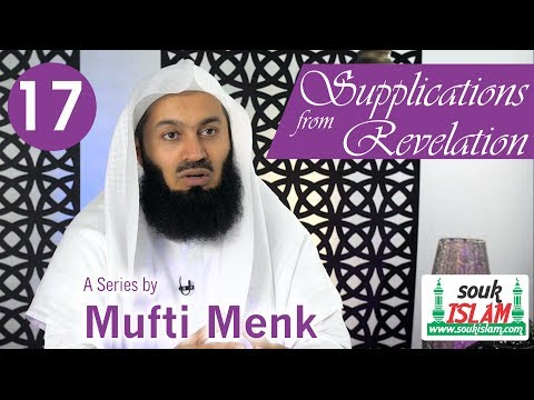 Supplications from Revelation   Mufti Menk   Episode 17