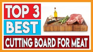 3 Best Cutting Board for Meat 2019