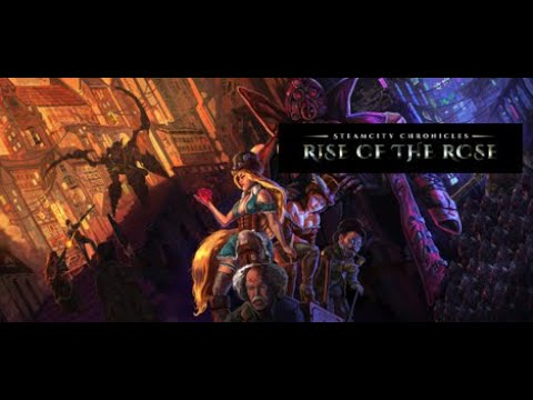 Trailer de SteamCity Chronicles Rise Of The Rose